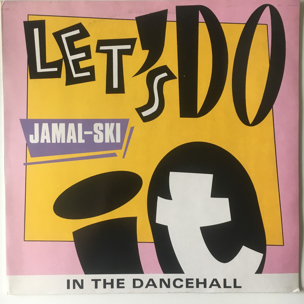 JAMAL-SKI* - Let's Do It In The Dancehall - Maxi 45T