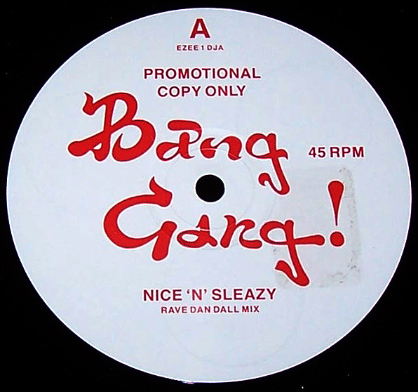 Nice 'n' Sleazy - Bang Gang