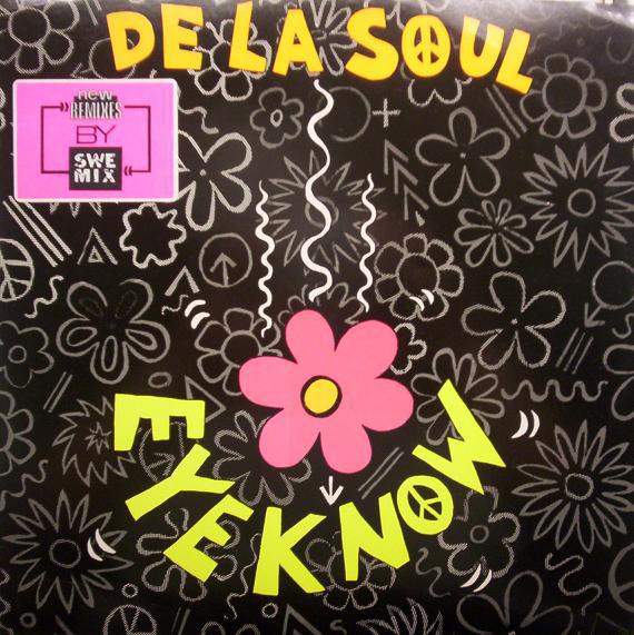De La Soul - Eye Know (new Remixes By Swemix)