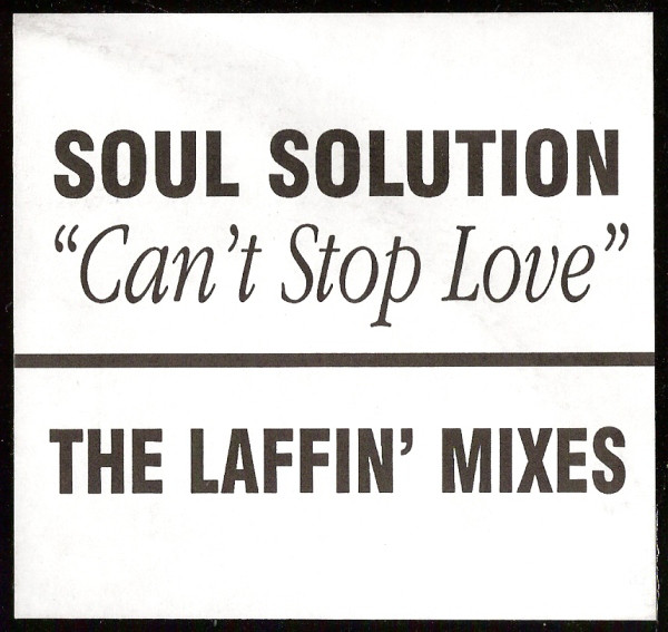 Soul Solution - Can't Stop Love - The Laffin' Mixes