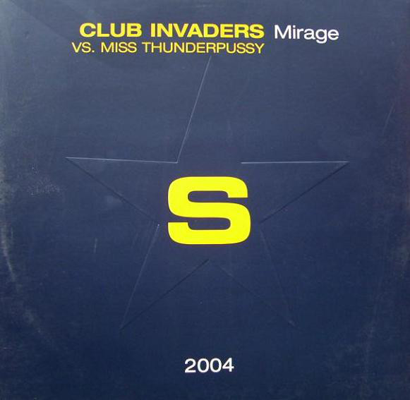 Club Invaders vs. Miss Thunderpussy - Mirage (The Mixes)