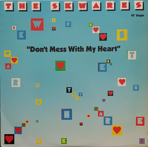 SKWARES, THE - Don't Mess With My Heart - Maxi 45T