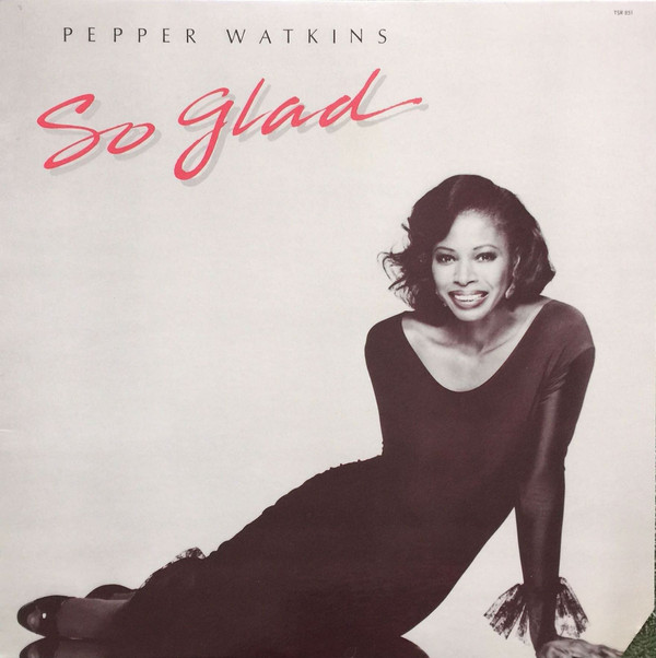 Pepper Watkins - So Glad