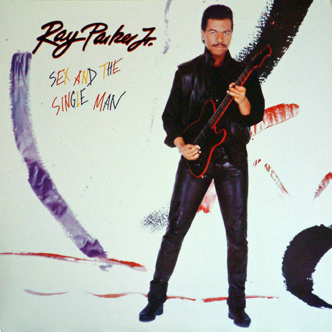 Ray Parker Jr. - Sex And The Single Man EP