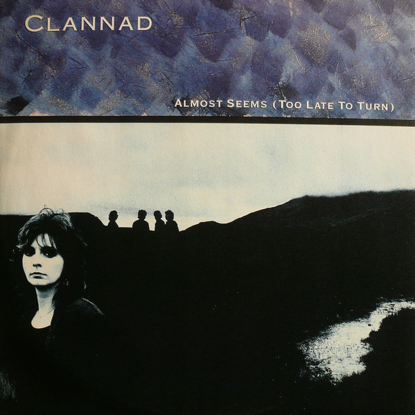 Almost Seems (too Late To Turn / Journey's End) - Clannad