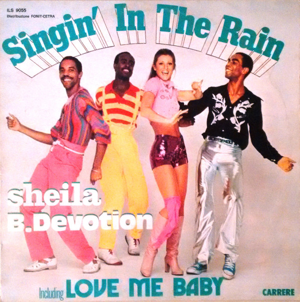 Love Me Baby Including Singin' In The Rain - Sheila & B. Devotion