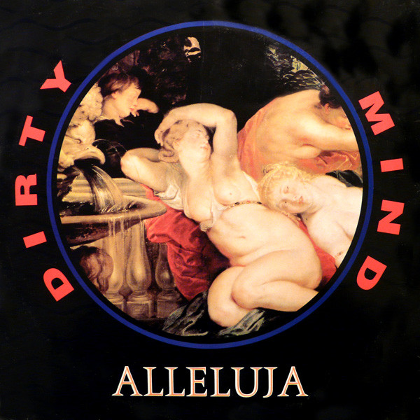 DIRTY MIND - Alleluya - 12 inch 45 rpm