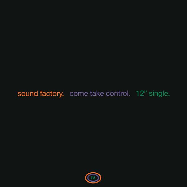 SOUND FACTORY* - Come Take Control - Maxi 45T