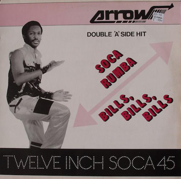 Arrow - Soca Rumba / Bills, Bills, Bills