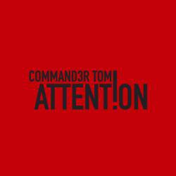 COMMANDER TOM - Attention (Remixes) - Maxi 45T