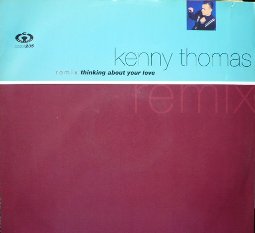 Thinking About Your Love Remixes - Kenny Thomas