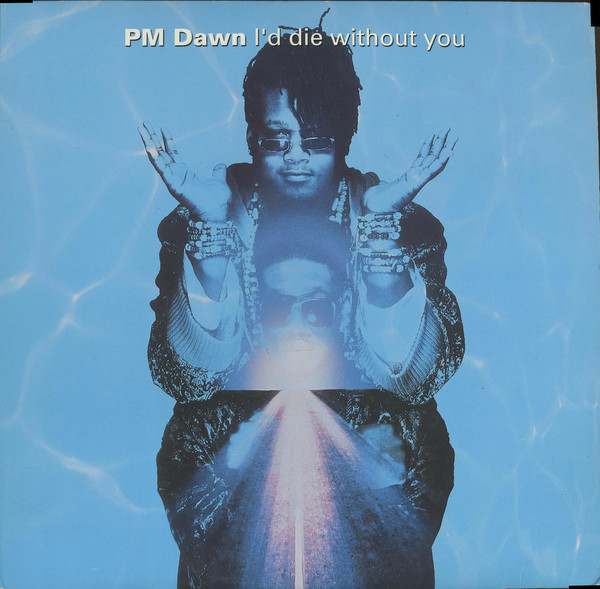 P.M. Dawn - I'd Die Without You EP