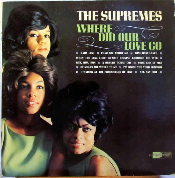 Supremes - Where Did Our Love Go?