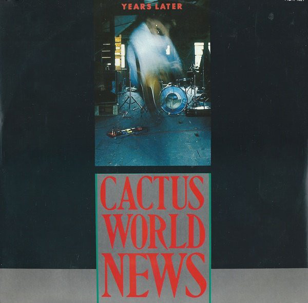 Cactus World News - Years Later Vinyl