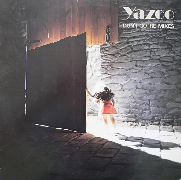 Yazoo Dont Go Re mixes