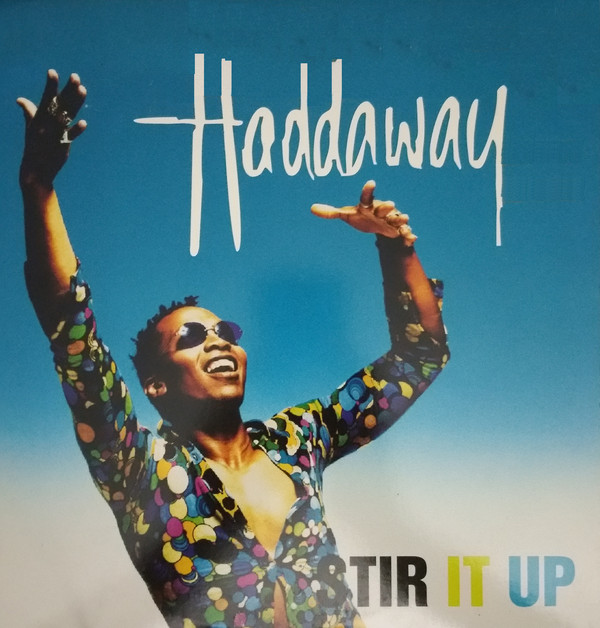 Haddaway - Stir It Up