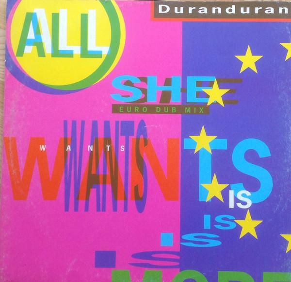 Duran Duran - All She Wants Is (euro Dub Mix)