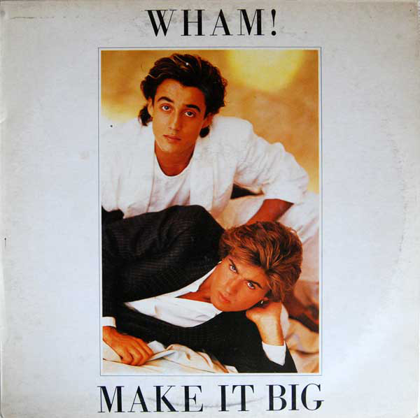 Wham Make It Big Records Lps Vinyl And Cds Musicstack