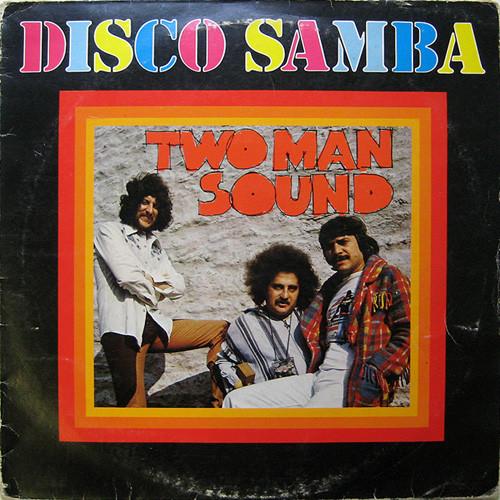 Two Man Sound - Disco Samba Album
