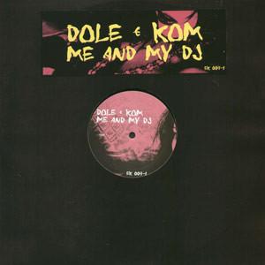 Dole & Kom Me And My DJ